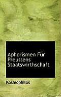 Aphorismen F R Preussens Staatswirthschaft