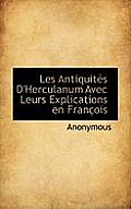Les Antiquit?'s D'Herculanum Avec Leurs Explications En Fran OIS