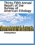 Thirty-Fifth Annual Report of the Bureau of American Ethology