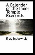 A Calendar of the Inner Temple Rxecords