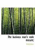 The Business Man's Vade Mecum;
