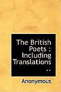 The British Poets: Including Translations ..