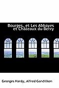 Bourges, Et Les Abbayes Et Ch Teaux Du Berry