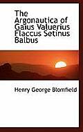 The Argonautica of Gaius Valuerius Flaccus Setinus Balbus