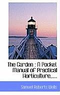 The Garden: A Pocket Manual of Practical Horticulture, .....