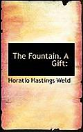 The Fountain. a Gift