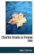 Charles Reade as I Knew Him