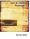 Cours de Litt Rature Dramatique. I.