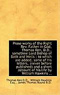 Prose Works of the Right REV. Father in God, Thomas Ken, D.D., Sometime Lord Bishop of Bath and Well