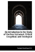An Introduction to the Study of the New Testament, Critical Exegetical, and Theological