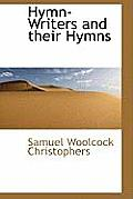 Hymn-Writers and Their Hymns