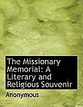 The Missionary Memorial: A Literary and Religious Souvenir