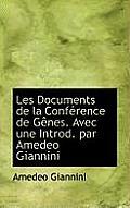 Les Documents de La Conf Rence de G Nes. Avec Une Introd. Par Amedeo Giannini