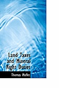 Land Taxes and Mineral Right Duties