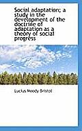 Social Adaptation; A Study in the Development of the Doctrine of Adaptation as a Theory of Social PR