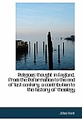 Religious Thought in England, from the Reformation to the End of Last Century, a Contribution to the