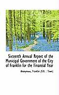 Sixteenth Annual Report of the Municipal Government of the City of Franklin for the Financial Year