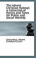 The Advent Christian Hymnal: A Collection of Hymns and Tunes for Public and Social Worship