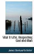 Vital Truths, Respecting God and Man