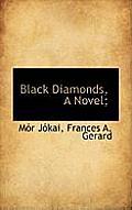 Black Diamonds, a Novel;