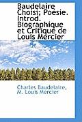 Baudelaire Choisi; Po Sie. Introd. Biographique Et Critique de Louis Mercier