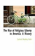 The Rise of Religious Liberty in America: A History