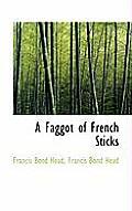 A Faggot of French Sticks