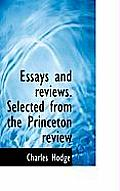 Essays and Reviews. Selected from the Princeton Review