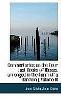 Commentaries on the Four Last Books of Moses, Arranged in the Form of a Harmony, Volume III