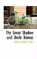 The Great Shadow and Uncle Bernac