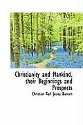 Christianity and Mankind, Their Beginnings and Prospects