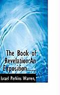 The Book of Revelation: An Exposition......