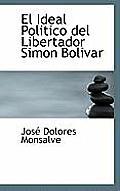 El Ideal Politico del Libertador Simon Bolivar