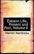 Eastern Life, Present and Past, Volume II