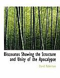 Discourses Showing the Structure and Unity of the Apocalypse