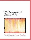 The Demagogue: A Political Novel