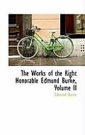 The Works of the Right Honorable Edmund Burke, Volume II
