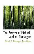 The Essayes of Michael, Lord of Montaigne