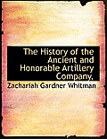 The History of the Ancient and Honorable Artillery Company,