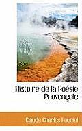 Histoire de La Po Sie Proven Ale