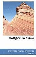 The High School Problem