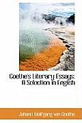 Goethe's Literary Essays: A Selection in English