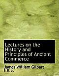 Lectures on the History and Principles of Ancient Commerce