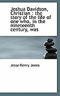Joshua Davidson, Christian: The Story of the Life of One Who, in the Nineteenth Century, Was