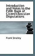 Introduction and Notes to the Fifth Book of Cicero'stusculan Disputations