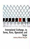 International Exchange, Its Terms, Parts, Operations and Scope