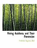 Mining Accidents and Their Prevention