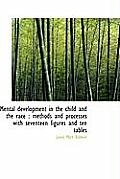 Mental Development in the Child and the Race: Methods and Processes with Seventeen Figures and Ten