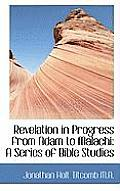 Revelation in Progress from Adam to Malachi: A Series of Bible Studies