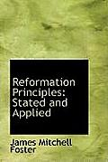 Reformation Principles: Stated and Applied